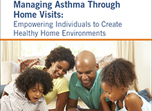 Managing Asthma Through Home Visits: Empowering Individuals to Create Healthy Home Environments