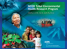 NCER Tribal Environmental Health Research Program: Synthesis Report
