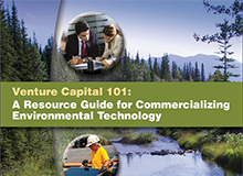 Venture Capitol 101: A Resource Guide for Commercializing Environmental Technology