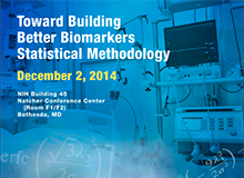 Poster for the Toward Building Better Biomarkers Statistical Methodology meeting