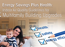 Energy Savings PLus Health: Indoor Air Quality Guidelines for Multifamily Building Upgrades