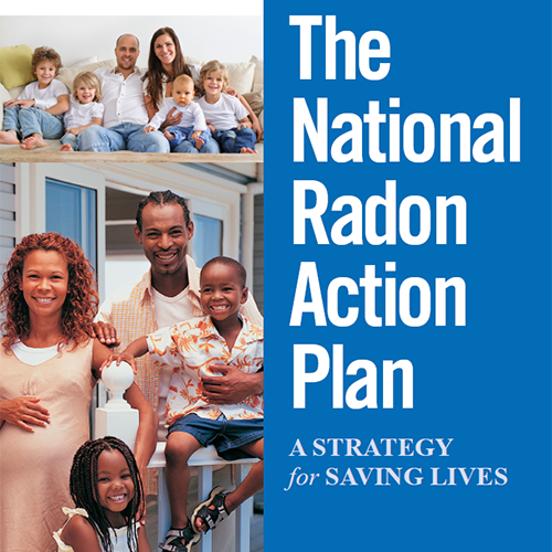 The National Radon Action Plan: A Strategy for Saving Lives